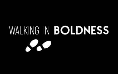 Walking in Boldness (Part 2)
